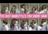 10 easy hairstyles for short hair quick and simple hairstyles for school Cool Quick Hairstyles For Short Hair Ideas