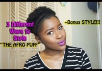 Best how to style short 4c natural hair into a afro puff3 stylesmona b Styling Short Natural Black Hair Ideas